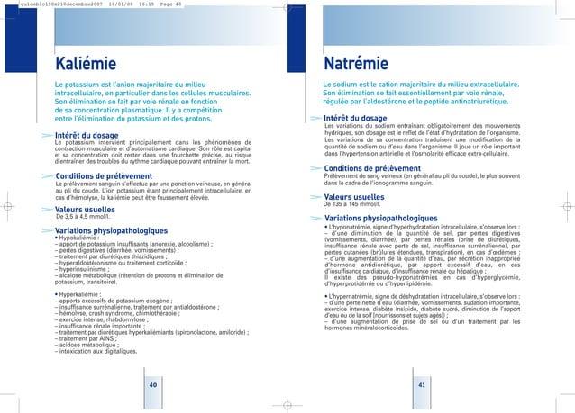4141 Natrémie Le sodium est le cation majoritaire du milieu extracellulaire. Son élimination se fait essentiellement par v...