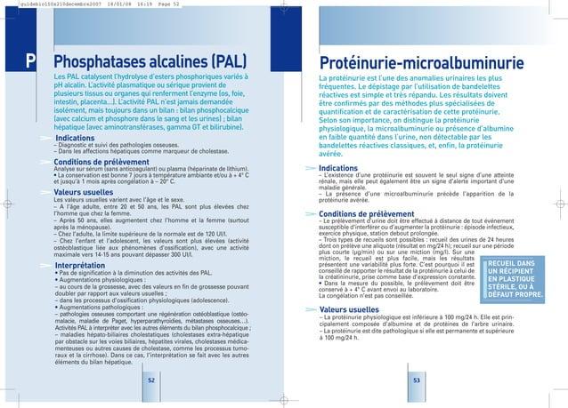 53 Protéinurie-microalbuminurie La protéinurie est l'une des anomalies urinaires les plus fréquentes. Le dépistage par l'u...