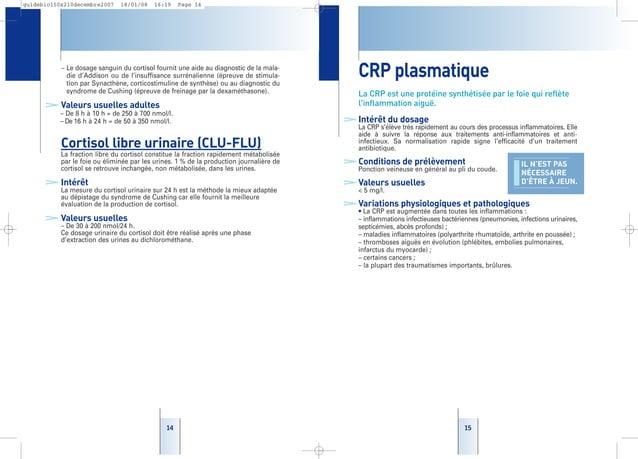 1515 CRP plasmatique La CRP est une protéine synthétisée par le foie qui reflète l'inflammation aiguë. >Intérêt du dosage ...
