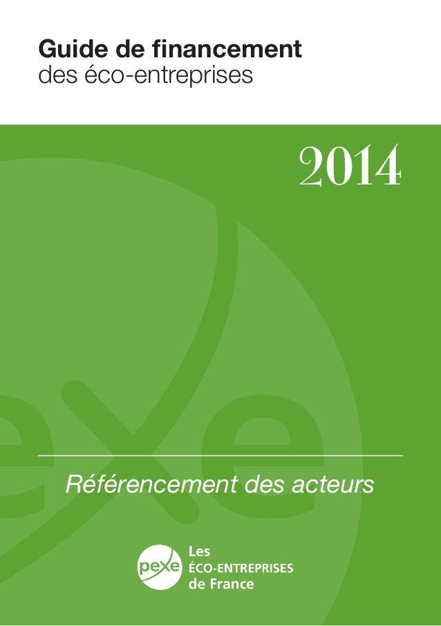 Guide de financement des éco-entreprises 2014 Référencement des acteurs