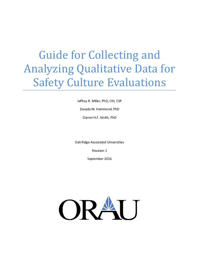Guide for Collecting and Analyzing Qualitative Data for Safety Culture Evaluations Jeffrey R. Miller, PhD, CIH, CSP Davyda...