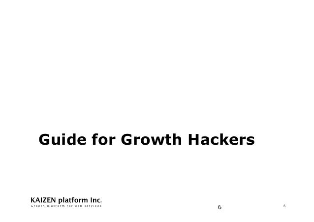G r o w t h p l a t f o r m f o r w e b s e r v i c e s6Guide for Growth Hackers