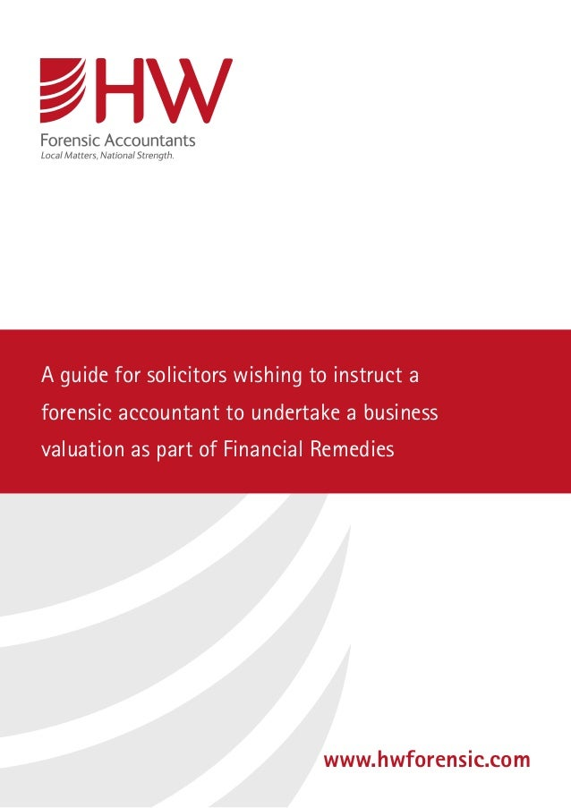 A guide for solicitors wishing to instruct aforensic accountant to undertake a businessvaluation as part of Financial Reme...