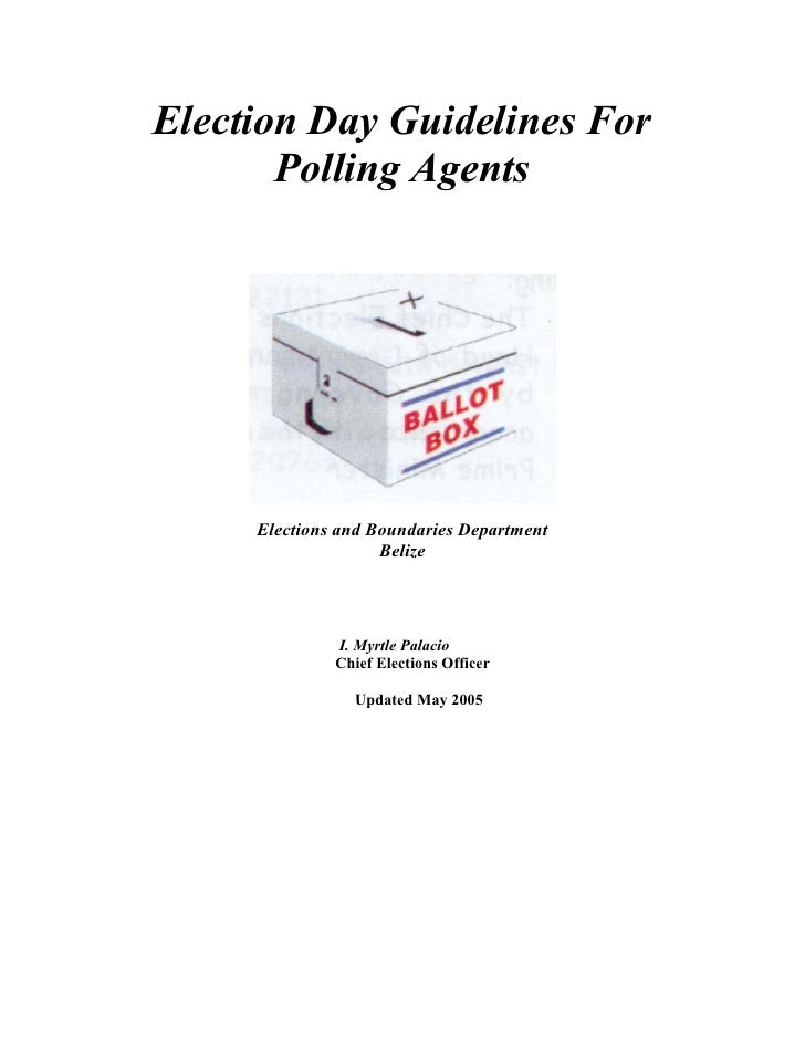 Election Day Guidelines For       Polling Agents     Elections and Boundaries Department                    Belize        ...