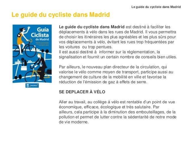 Le guide du cycliste dans Madrid  Le guide du cycliste dans Madrid Le guide du cycliste dans Madrid est destiné à facilite...