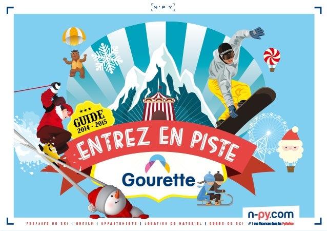 --- GUIDE 2014 - 2015 entrez en piste #1 des Vacances dans les PyrénéesF O R F A I T S D E S K I | H O T E L S | A P P A R...