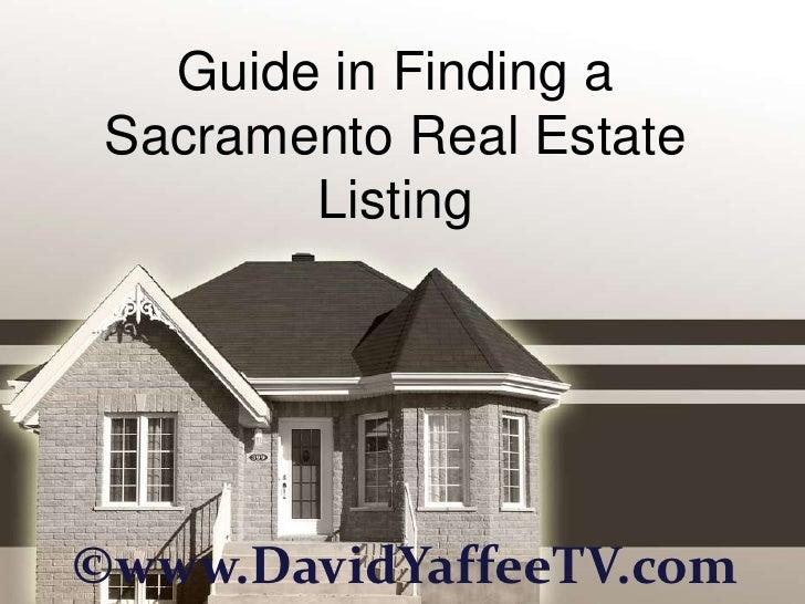 Guide in Finding a Sacramento Real Estate        Listing©www.DavidYaffeeTV.com