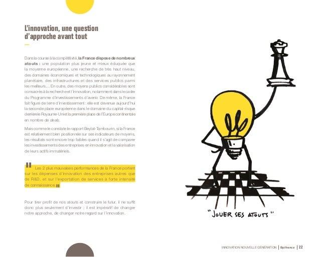 INNOVATION NOUVELLE GÉNÉRATION Bpifrance 24 1.2 L'innovation est partout Du point de vue des entreprises et de leurs dirig...