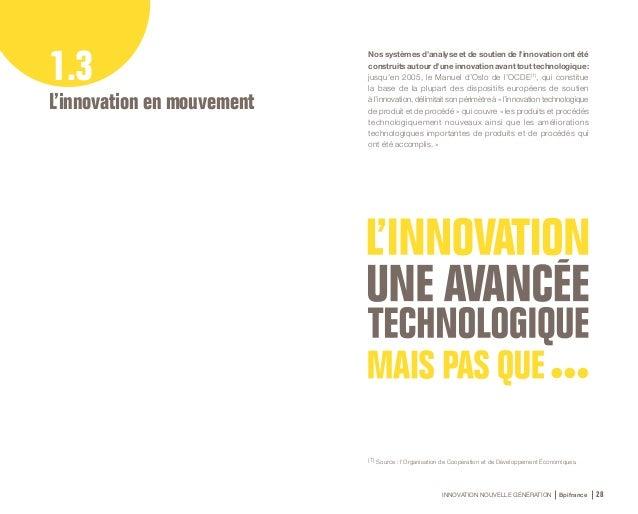 INNOVATION NOUVELLE GÉNÉRATION Bpifrance 30 Changer de méthodes, c'est aussi innover ! Dans sa dernière édition en date (...