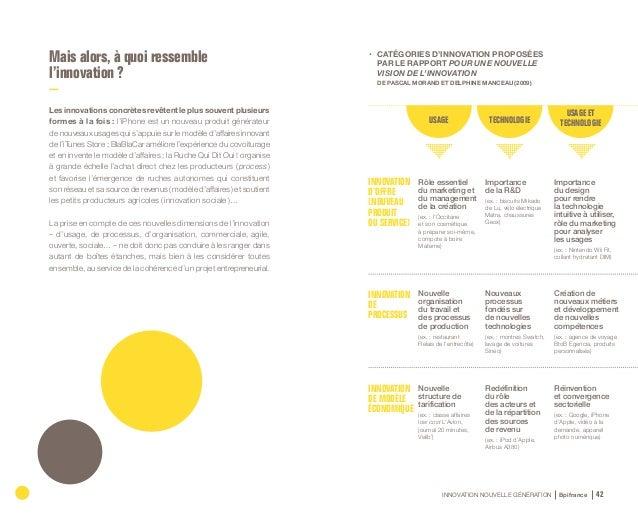 INNOVATION NOUVELLE GÉNÉRATION Bpifrance 44 Notre défi : reconnaître et accompagner l'innovation sous toutes ses formes À ...