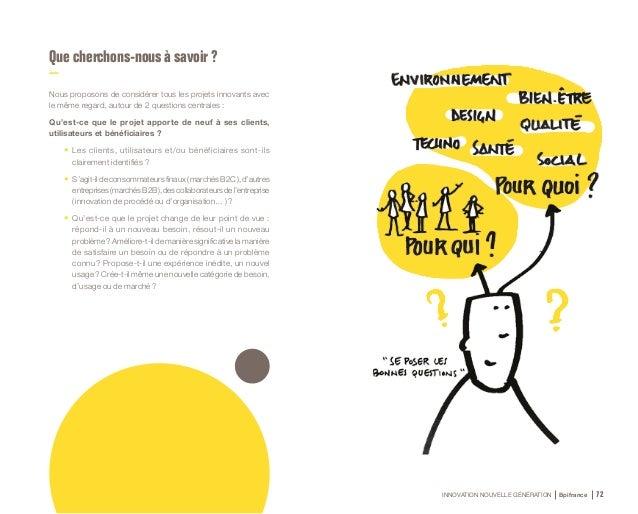 INNOVATION NOUVELLE GÉNÉRATION Bpifrance 74 En quoi le projet peut-il différencier l'entreprise de sa concurrence ? • Qui...