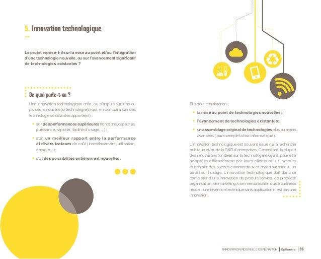 INNOVATION NOUVELLE GÉNÉRATION Bpifrance 98 INNOVATION RADICALE Transforme le marché, crée un nouveau marché INNOVATION IN...