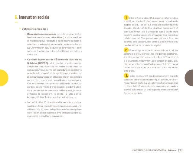 INNOVATION NOUVELLE GÉNÉRATION Bpifrance 124 • Quelques sources pour aller plus loin : • Guide de l'innovation sociale d...
