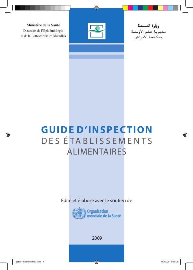 GUIDE D'INSPECTION D E S É TA B L I S S E M E N T S ALIMENTAIRES Edité et élaboré avec le soutien de 2009 ال�صـحــة وزا...