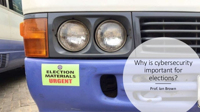 Why is cybersecurity important for elections? Prof. Ian Brown