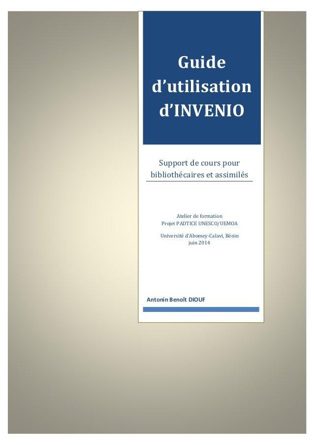 Guide  d'utilisation  d'INVENIO  Support de cours pour  bibliothécaires et assimilés  Atelier de formation  Projet PADTICE...