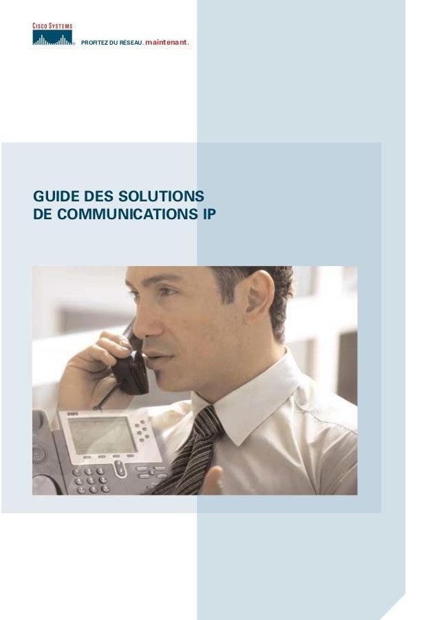 GUIDE DES SOLUTIONS DE COMMUNICATIONS IP PROFITEZ DU RÉSEAU. maintenant. Guide_IP_Sécurité_06-05 21/06/05 11:25 Page 1