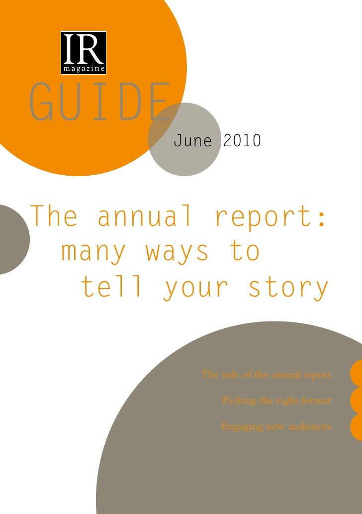 GUIDE         June 2010    The annual report:   many ways to    tell your story            The role of the annual report  ...
