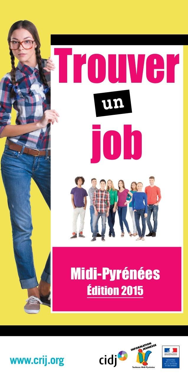 Trouver job un www.crij.org Midi-Pyrénées Édition 2015