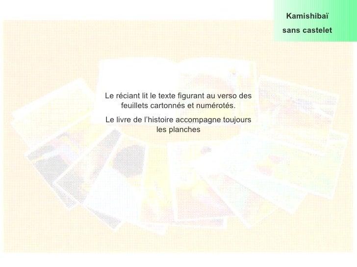 Kamishibaï sans castelet Le réciant lit le texte figurant au verso des feuillets cartonnés et numérotés. Le livre de l'his...