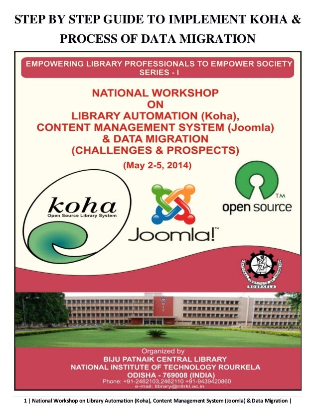 1   National Workshop on Library Automation (Koha), Content Management System (Joomla) & Data Migration   STEP BY STEP GUI...