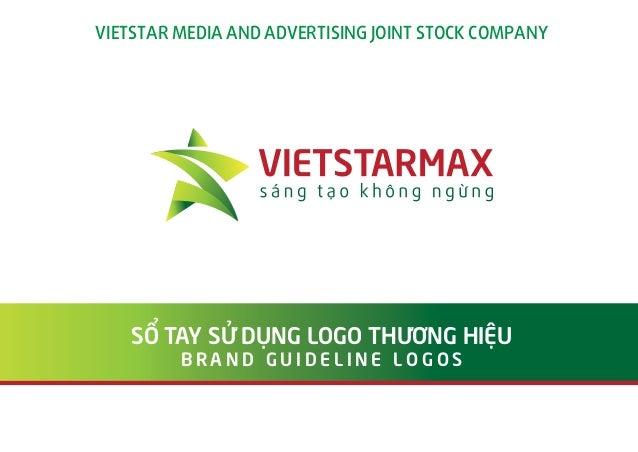 VIETSTAR MEDIA AND ADVERTISING JOINT STOCK COMPANY  SỔ TAY SỬ DỤNG LOGO THƯƠNG HIỆU BRAND GUIDELINE LOGOS