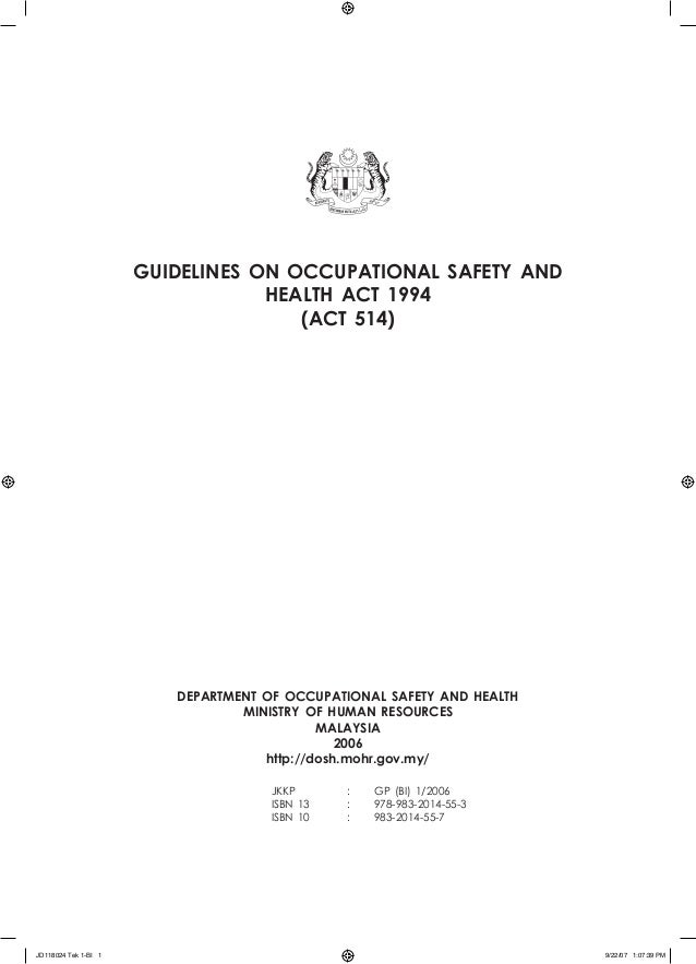 GUIDELINES ON OCCUPATIONAL SAFETY AND HEALTH ACT 1994 (ACT 514) DEPARTMENT OF OCCUPATIONAL SAFETY AND HEALTH MINISTRY OF H...