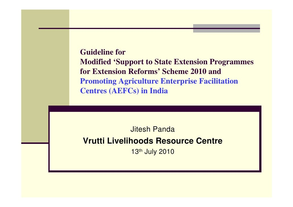 Guideline for Modified 'Support to State Extension Programmes for Extension Reforms' Scheme 2010 and Promoting Agriculture...