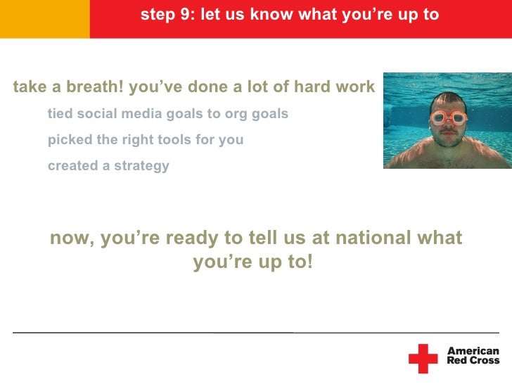step 9: let us know what you're up to    take a breath! you've done a lot of hard work     tied social media goals to org ...