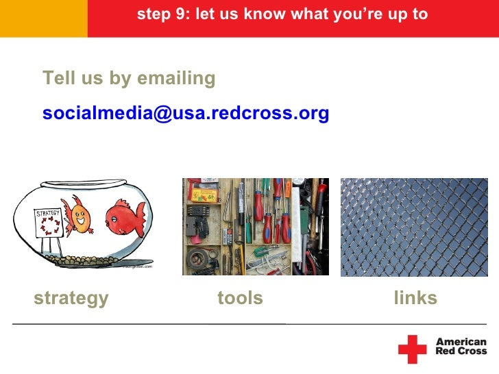 step 9: let us know what you're up to   Tell us by emailing socialmedia@usa.redcross.org     strategy              tools  ...
