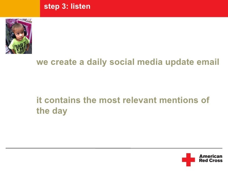 step 3: listen  listening program     we create a daily social media update email    it contains the most relevant mention...