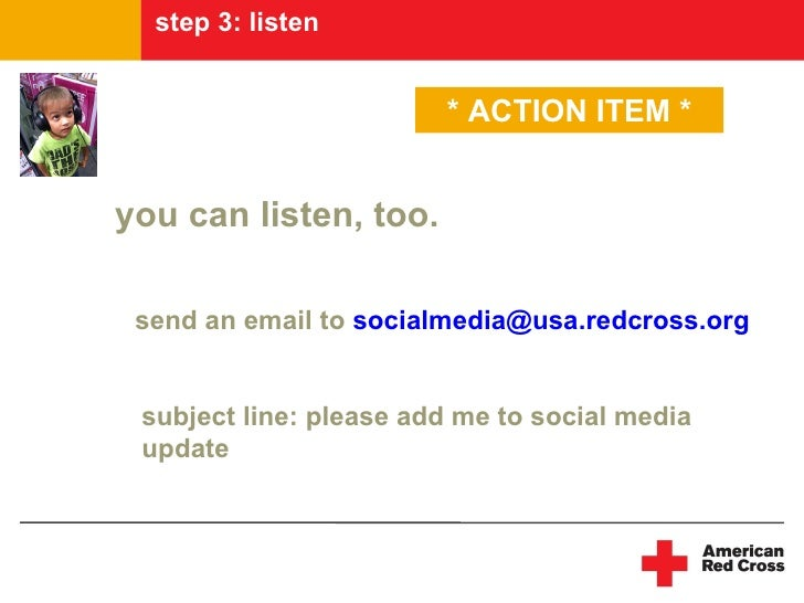 step 3: listen   listening program                           * ACTION ITEM *   you can listen, too.   send an email to soc...