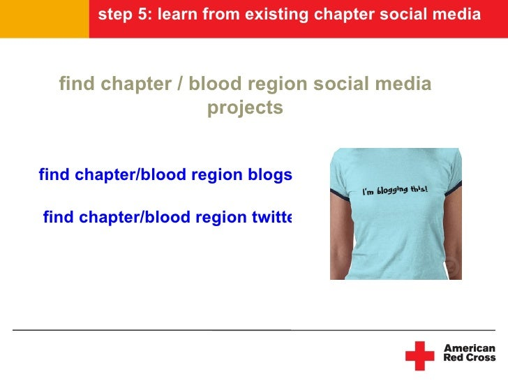 step 5: learn from existing chapter social media      find chapter / blood region social media                    projects...