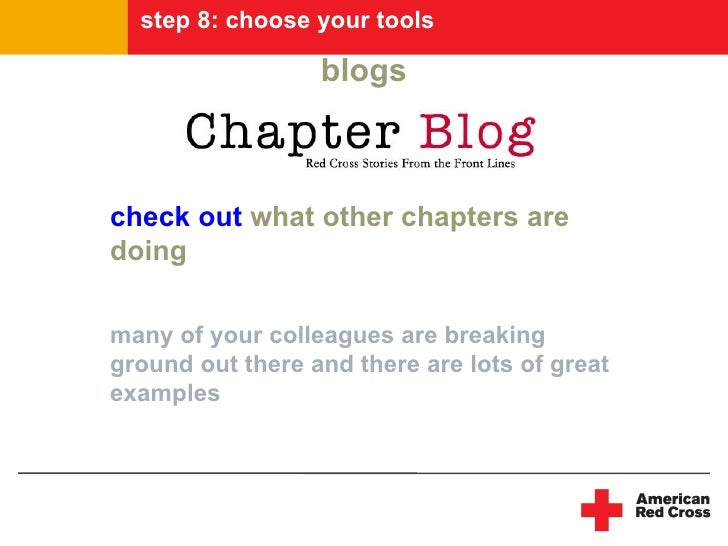 step 8: choose your tools                    blogs    check out what other chapters are doing  many of your colleagues are...