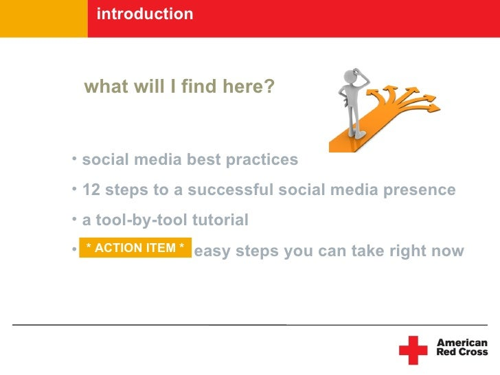 introduction        what will I find here?   • social media best practices • 12 steps to a successful social media presenc...