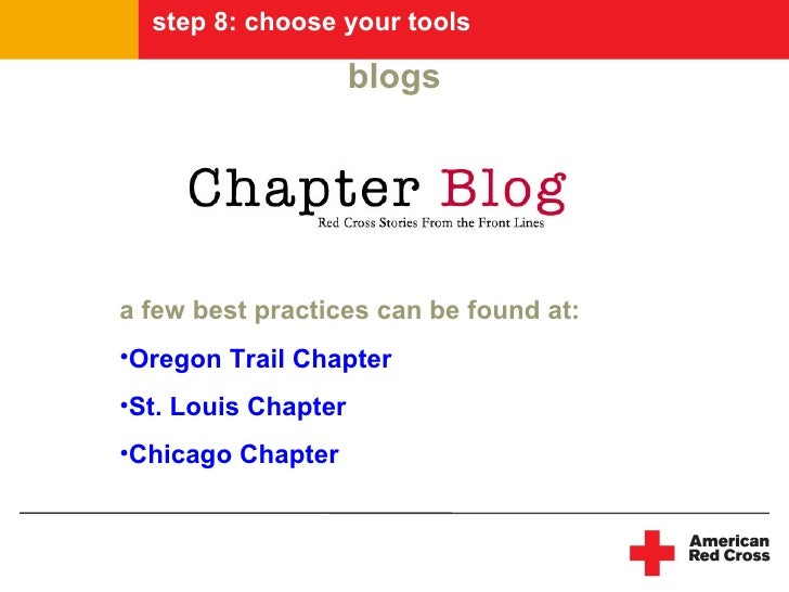 step 8: choose your tools                       blogs     a few best practices can be found at: •Oregon Trail Chapter •St....