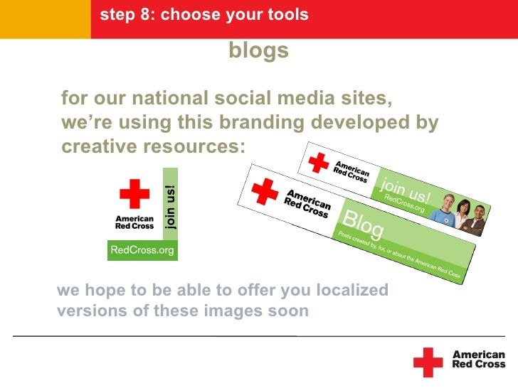 step 8: choose your tools                       blogs  for our national social media sites, we're using this branding deve...