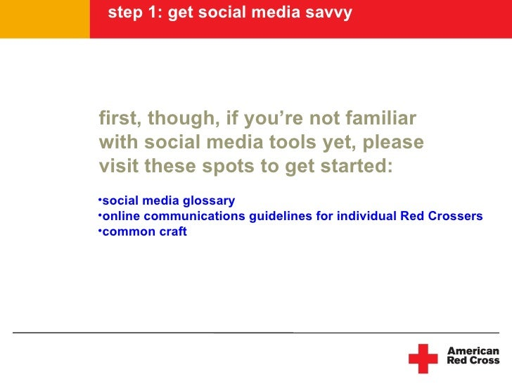 step 1: get social media savvy     first, though, if you're not familiar with social media tools yet, please visit these s...