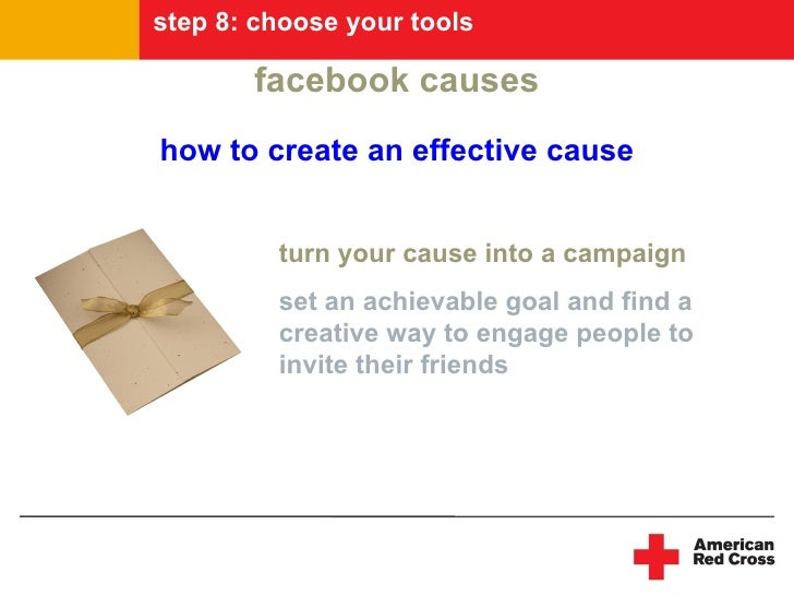 step 8: choose your tools         facebook causes how to create an effective cause            turn your cause into a campa...