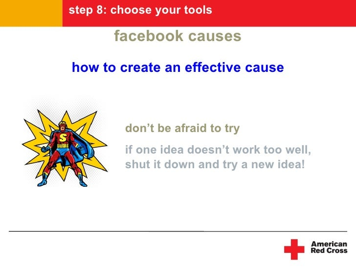 step 8: choose your tools         facebook causes how to create an effective cause             don't be afraid to try     ...