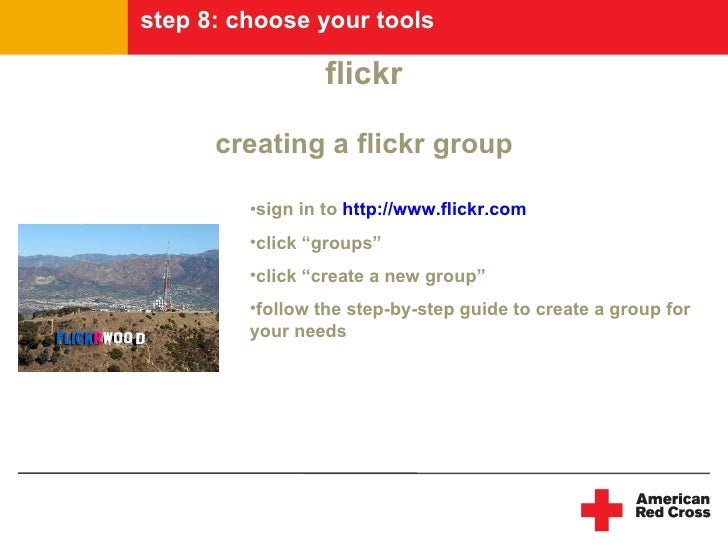 step 8: choose your tools                   flickr        creating a flickr group           •sign in to http://www.flickr....