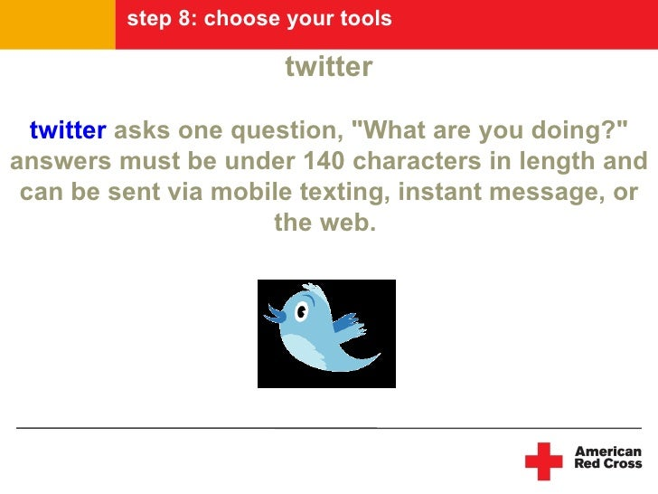 """step 8: choose your tools                         twitter    twitter asks one question, """"What are you doing?"""" answers must..."""