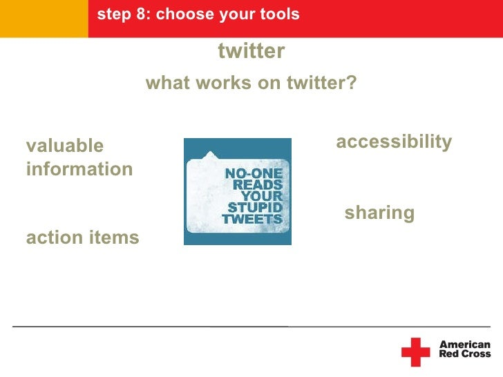 step 8: choose your tools                        twitter                what works on twitter?   valuable                 ...