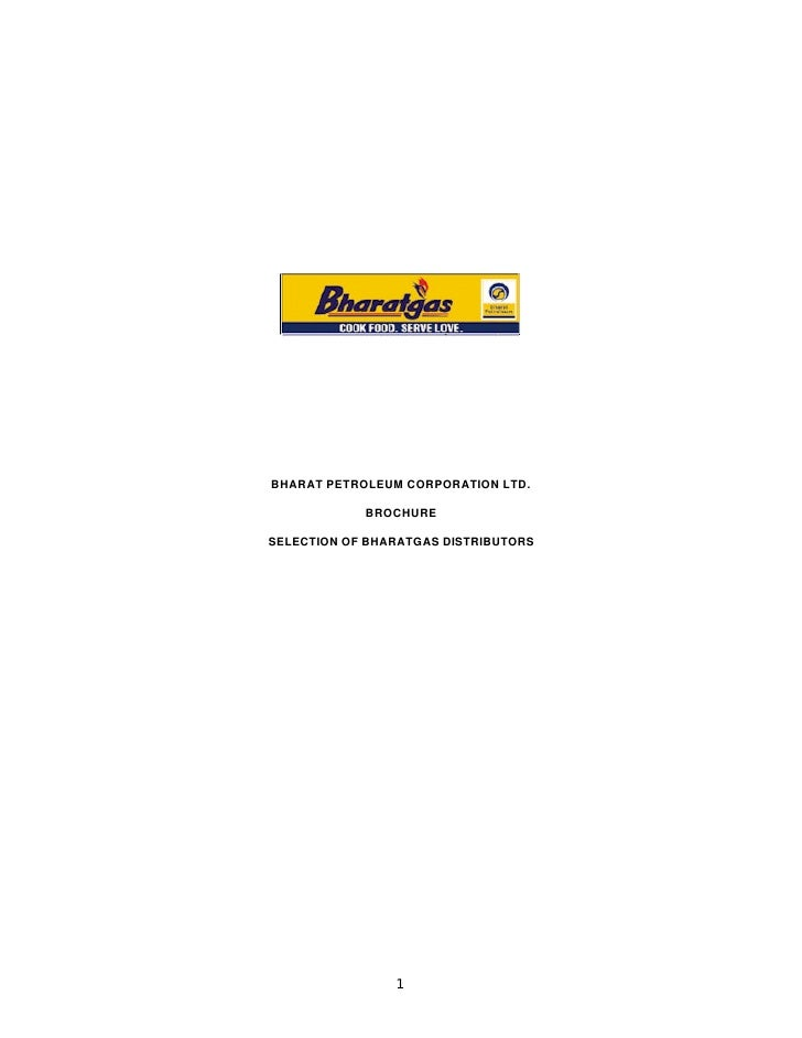 BHARAT PETROLEUM CORPORATION LTD.              BROCHURE  SELECTION OF BHARATGAS DISTRIBUTORS                     1