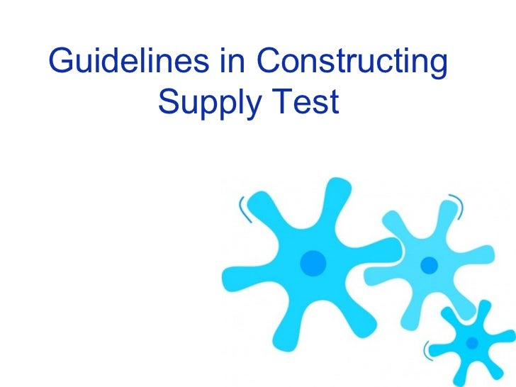Guidelines in Constructing       Supply Test