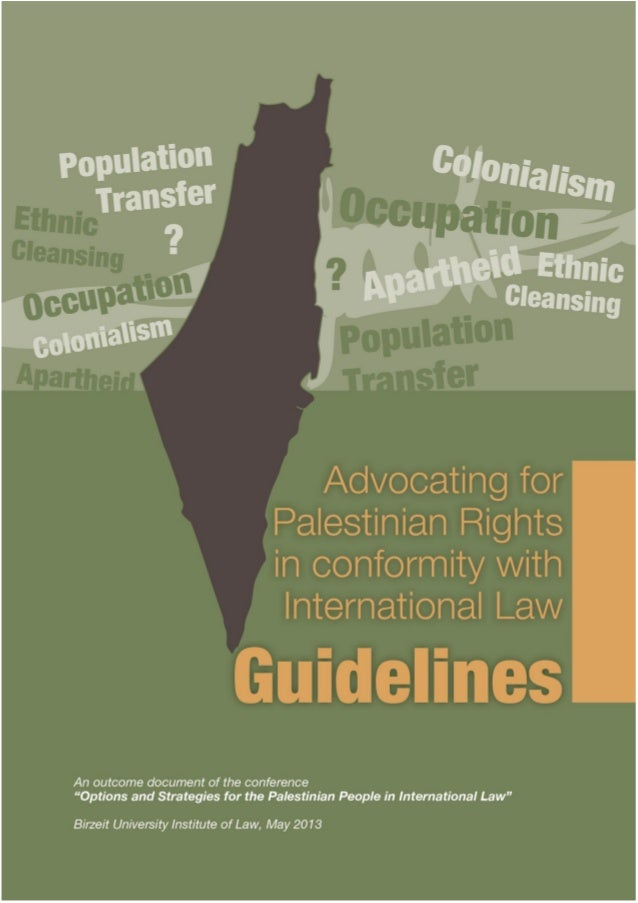 International law supports the Palestinian cause. It is essential that Palestinians are familiar with the rules of interna...