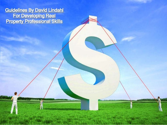 Guidelines By David Lindahl   For Developing RealProperty Professional Skills