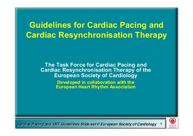 Committee for Practice Guidelines (CPG) 1Committee for Practice Guidelines (CPG) 1Guidelines for Cardiac Pacing and CRT Sl...