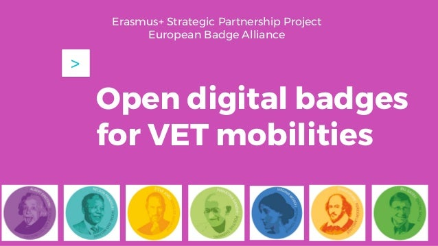 Open digital badges for VET mobilities > Erasmus+ Strategic Partnership Project European Badge Alliance