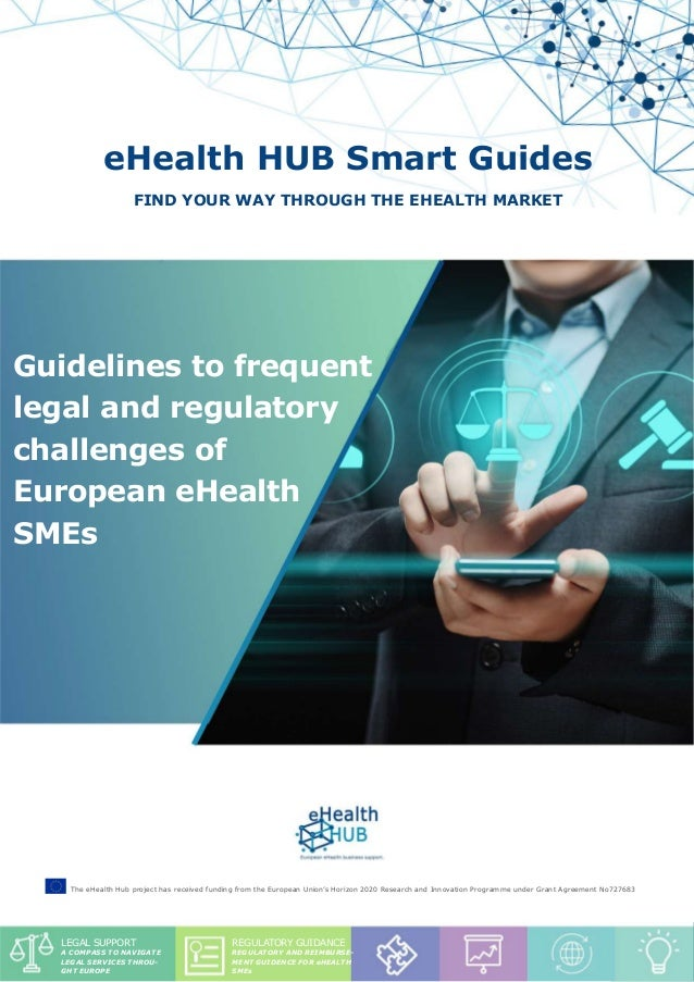 "Legal and Regulatory report - ""Guidelines to frequent legal and regulatory challenges of European eHealth SMEs"" 1 eHealth ..."